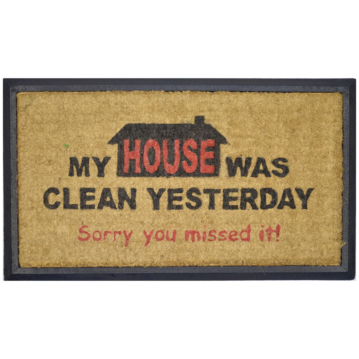 """My House Was Clean Yesterday"" Rubber Framed Coir Doormat, 70x40cm"