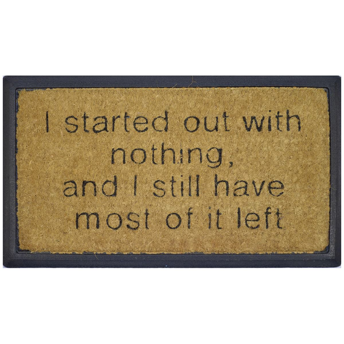 Aphorism Bevelled Coir Doormat, I Started Out with Nothing, 70x40cm