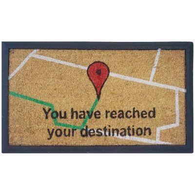 Your Have Reached Your Destination Coir & Rubber Doormat, 70x40cm